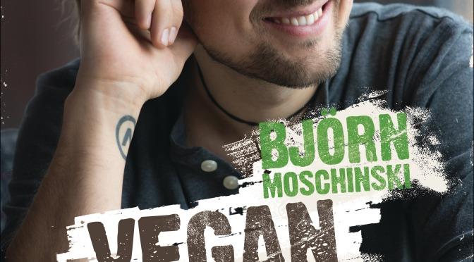 Buch Review: Björn Moschinski -Vegan, Quick & Easy
