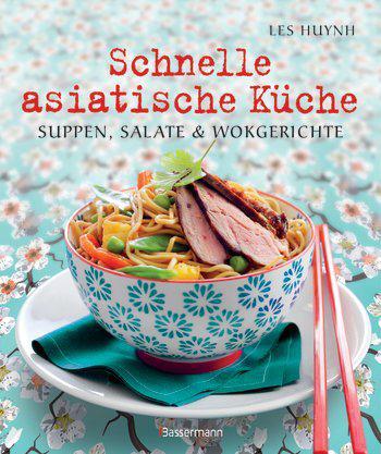 Buch Review: Schnelle, asiatische Küche von Ley Huynh